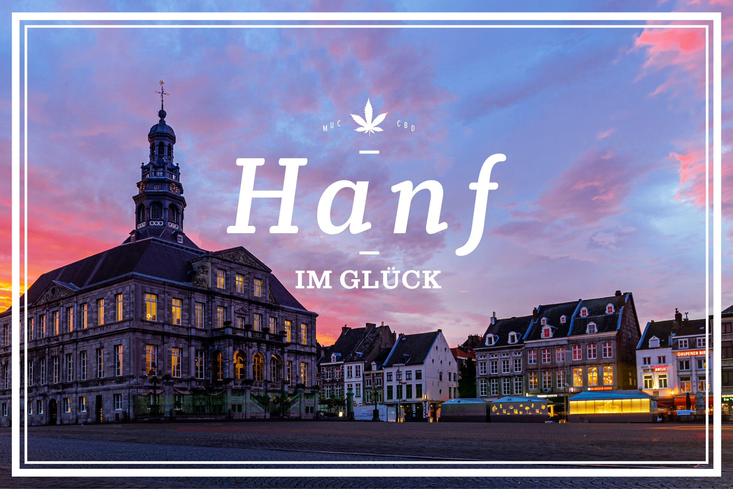 Hanf im Glück Maastricht